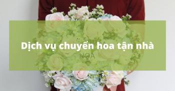 Dịch vụ giao hoa tươi tận nhà | Ship gửi tặng hoa tươi tận nơi