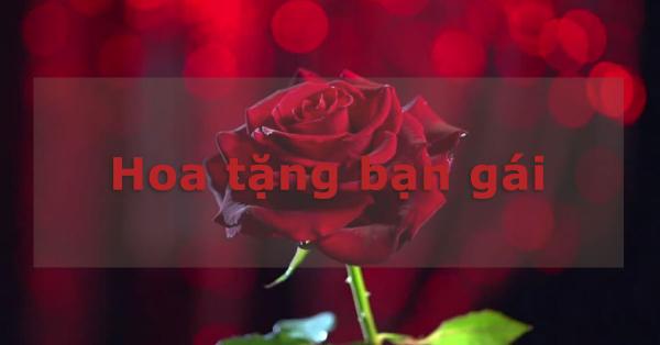 Cách tặng hoa để chiếm trọn trái tim bạn gái